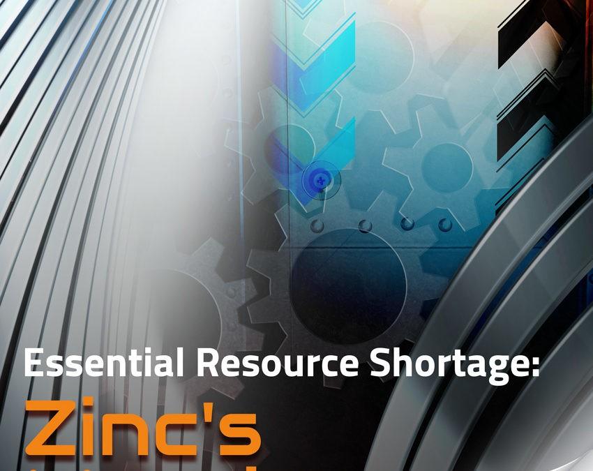 Essential Resource Shortage: Zinc's Massive Potential