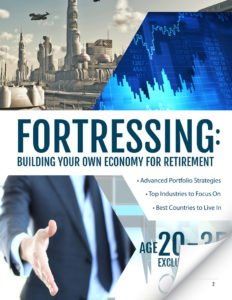 Fortressing: Building Your Own Economy for Retirement - Age 20 - 35