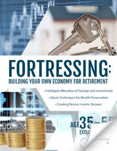 Fortressing: Building Your Own Economy for Retirement - Age 35 - 55