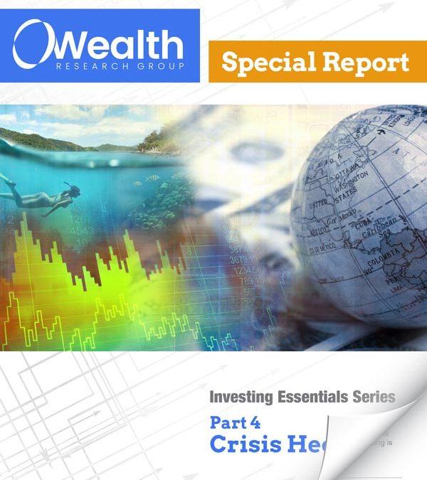 Part 4: Crisis Hedges – WRGs 5 Investing Essentials Series