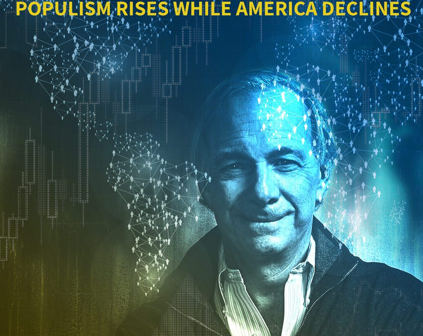 Ray Dalio's Wisdom and Warnings: Populism Rises While America Declines