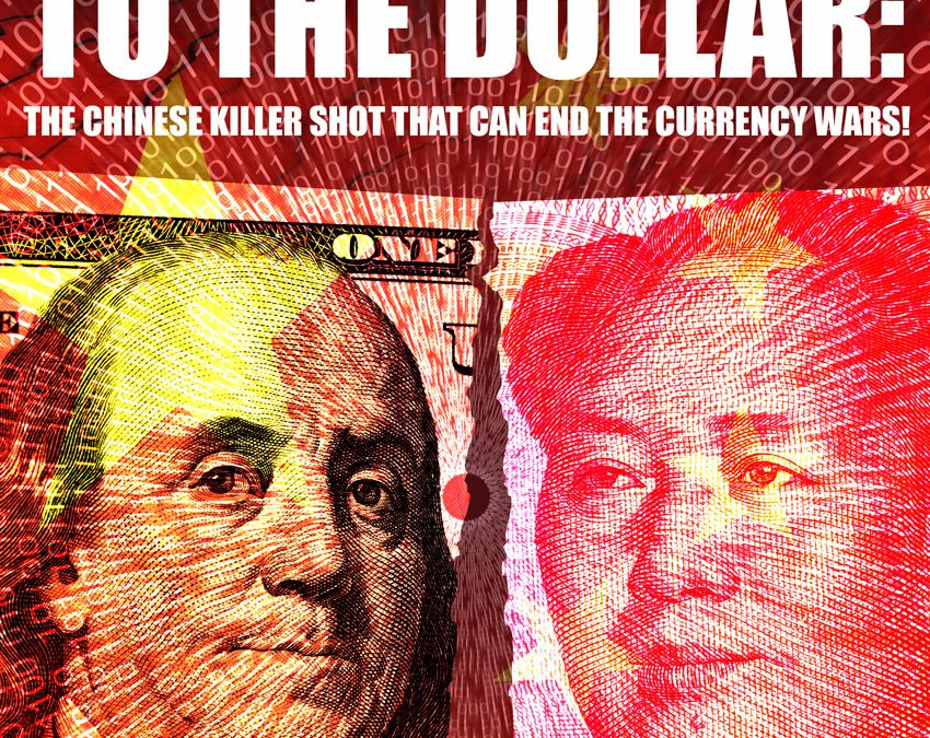 Death Blow to the Dollar: The Chinese Killer Shot That Can End the Currency Wars