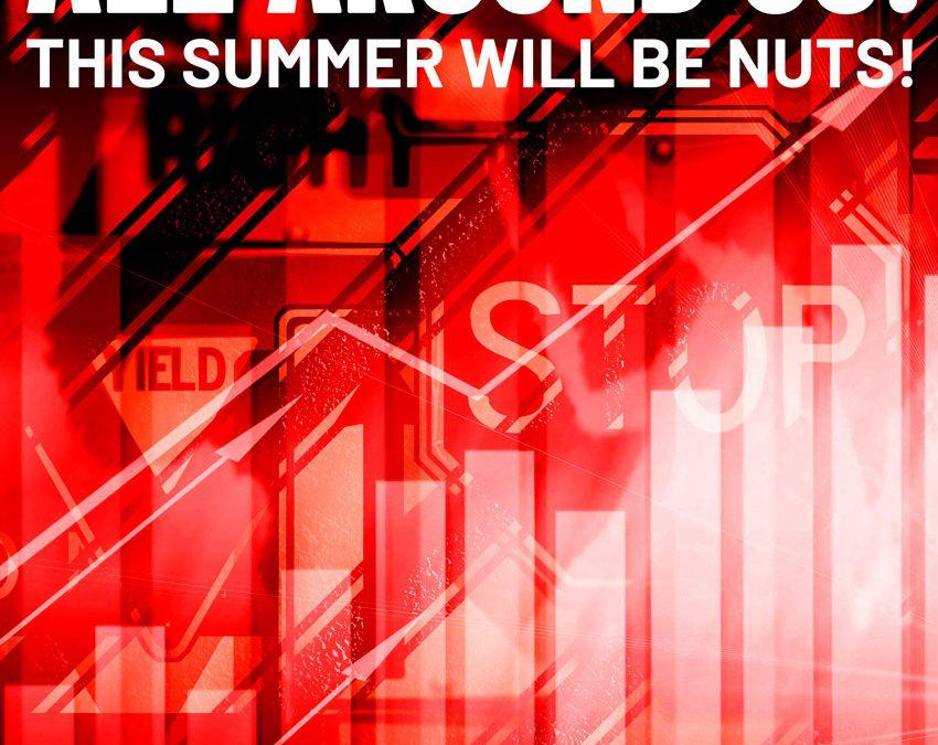 Inflation Signs All Around Us: This Summer Will Be Nuts